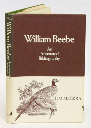 William Beebe: an annotated bibliography. Tim M. Berra.