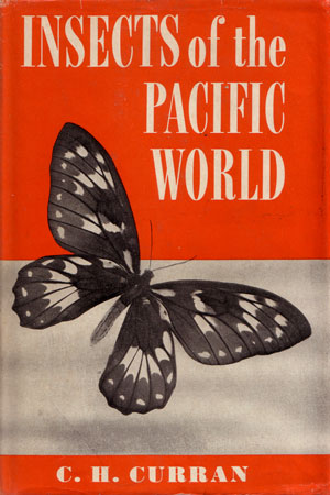 Insects of the Pacific world. C. H. Curran.