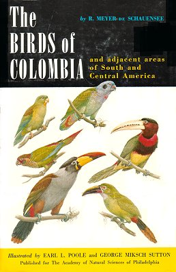 The birds of Colombia: and adjacent areas of South and Central America. R. Meyer de Schauensee.