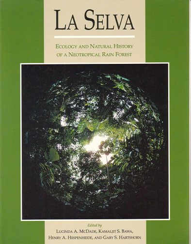 La Selva: ecology and natural history of a neotropical rain forest. Lucinda A. McDade.