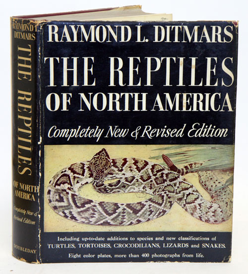 The reptiles of North America: a review of the crocodilians, lizards, snakes, turtles and tortoises inhabiting the United States and Northern Mexico. Raymond L. Ditmars.
