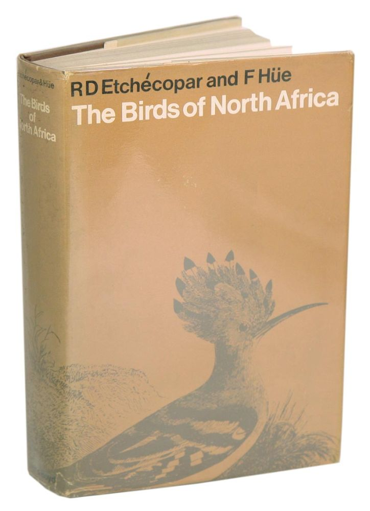 The birds of North Africa, from the Canary Islands to the Red Sea. R. D. Etchécopar, François Hüe.