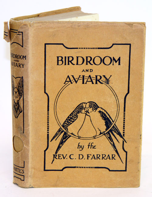 Birdroom and aviary: trials and triumphs of a Yorkshire parson. C. D. Farrar.