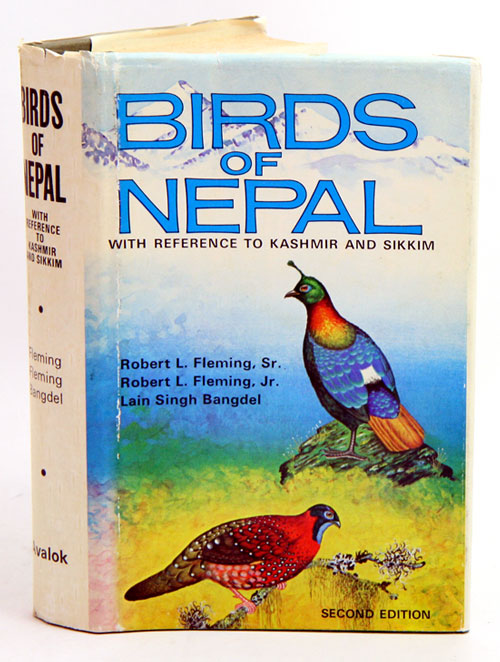 Birds of Nepal: with reference to Kashmir and Sikkim. Robert L. Fleming.