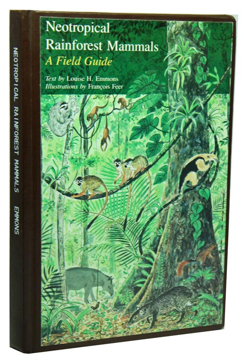 Neotropical rain-forest mammals: a field guide. Louise H. Emmons, Francois Feer.