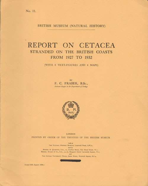 Report on Cetacea stranded on the British coasts from 1927 to 1932. F. C. Fraser.