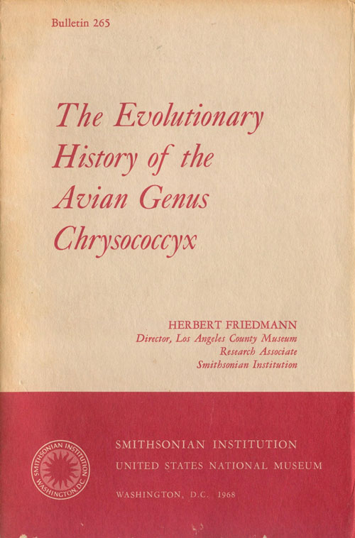 The evolutionary history of the avian genus Chrysococcyx. Herbert Friedmann.
