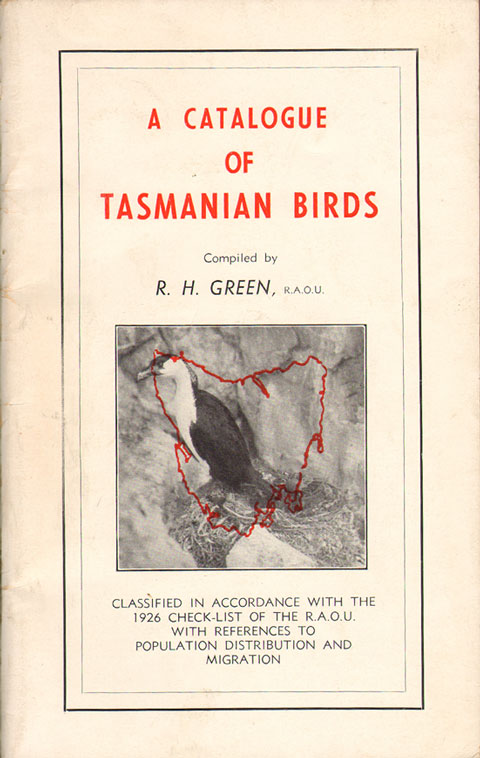 A catalogue of Tasmanian birds. R. H. Green.