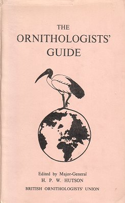 The ornithologists' guide: especially for overseas. H. P. W. Hutson.