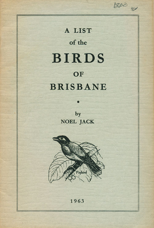 A list of the birds of Brisbane. Noel Jack.