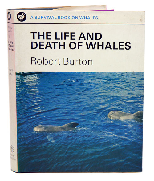 The life and death of whales. Robert Burton.