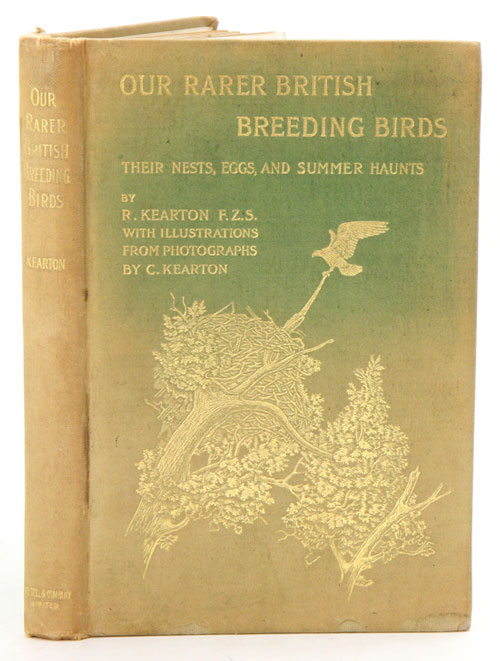 Our rarer British breeding birds: their nests, eggs, and summer haunts. Richard Kearton.