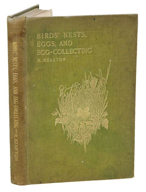 Birds' nests, eggs and egg-collecting. R. Kearton.