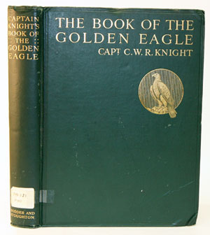 The book of the Golden Eagle. C. W. R. Knight.