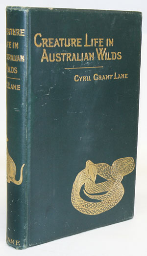 Creature life in Australian wilds. Cyril Grant Lane.