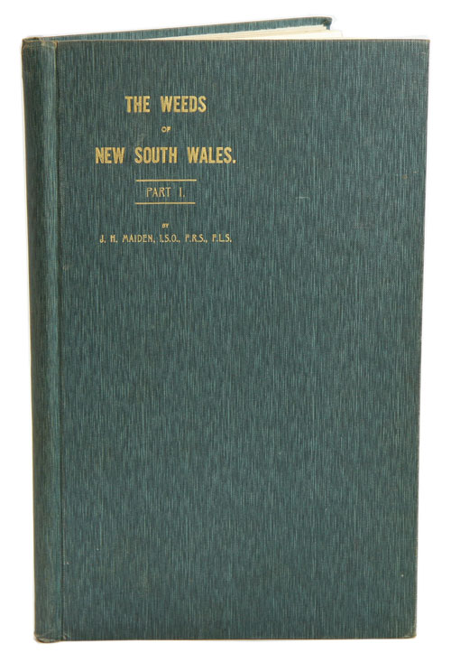 The weeds of New South Wales, part one [all published]. J. H. Maiden.