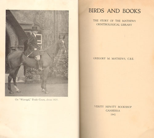 Birds and books: the story of the Mathews Ornithological Library. Gregory M. Mathews.