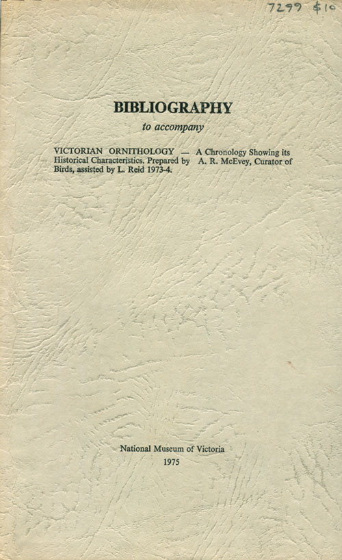 Bibliography to accompany Victorian ornithology: a chronology showing characteristics of the periods and bibliography. A. R. McEvey.