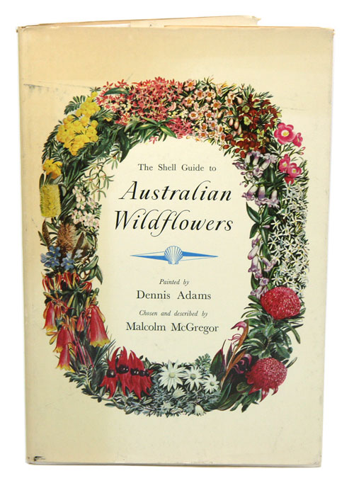 The Shell guide to Australian wildflowers. Malcolm McGregor.