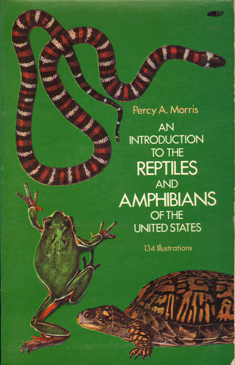 An introduction to the reptiles and amphibians of the United States (Formerly titled: They hop and they crawl). Percy A. Morris.