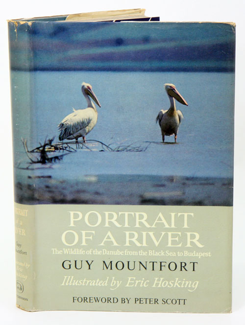 Portrait of a river: the wildlife of the Danube, from the Black Sea to Budapest. Guy Mountfort.