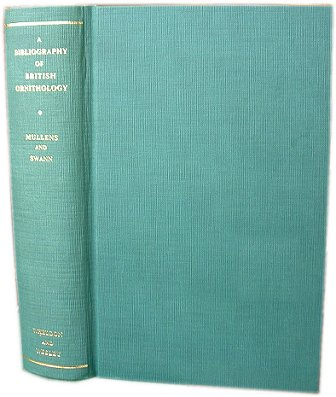 A bibliography of British ornithology [facsimile]. W. H. Mullens, H. Kirke Swann.