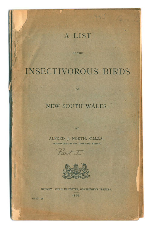 A list of the insectivorous birds of New South Wales. Alfred J. North.