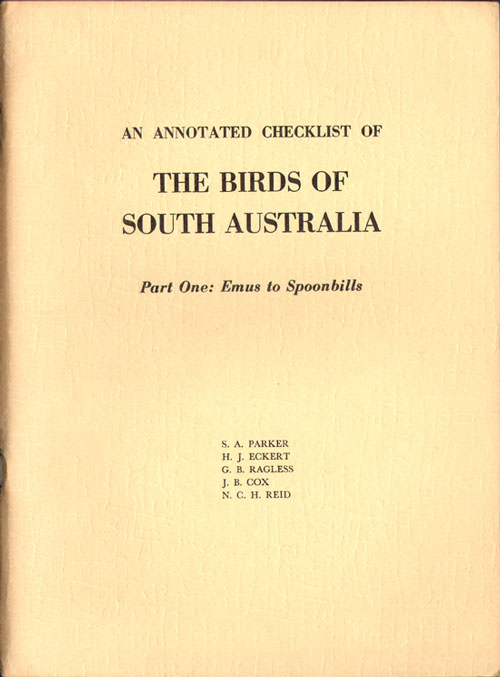 An annotated checklist of the birds of South Australia, part one: emus to spoonbills. S. A. Parker.