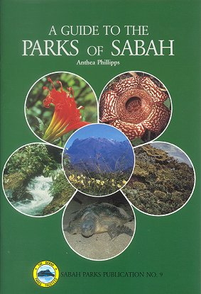 A guide to the parks of Sabah. Anthea Phillipps.