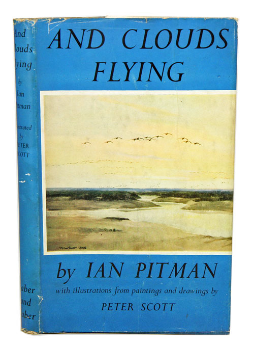 And clouds flying: a book of wild fowl. Ian Pitman.