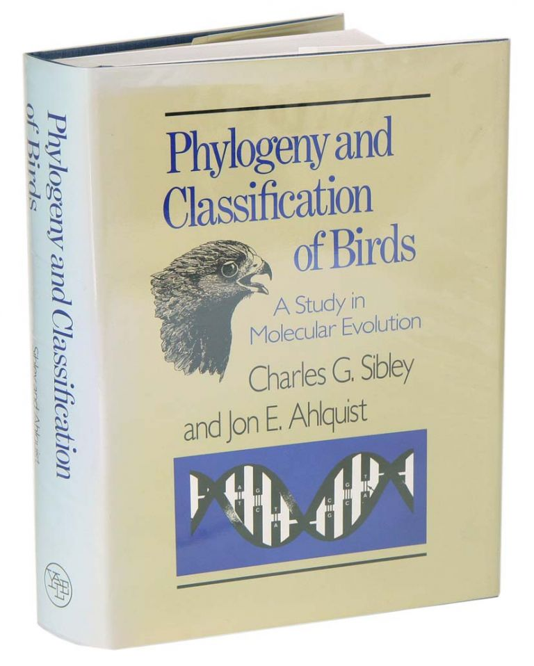 Phylogeny and classification of birds: a study in molecular evolution. Charles G. Sibley, Jon E. Ahlquist.