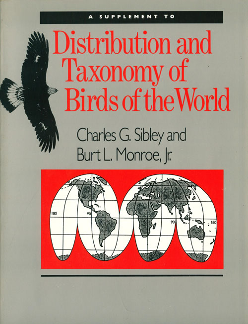 A supplement to Distribution and taxonomy of birds of the world. Charles G. Sibley, Burt L. Monroe.