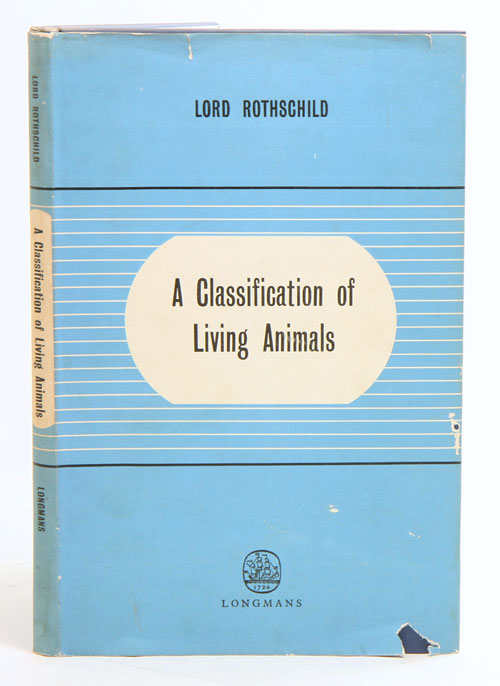 A classification of living animals. Lord Rothschild.
