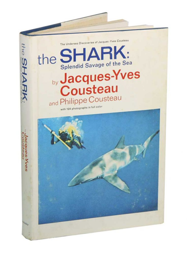 The shark: splendid savage of the sea. Jacques-Yves Cousteau, Philippe Cousteau.
