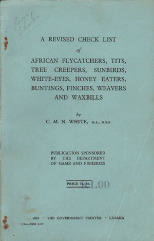 A revised check list of African flycatchers, tits, tree creepers, sunbirds, white-eyes, honey eaters, buntings, finches, weavers and waxbills. C. M. N. White.