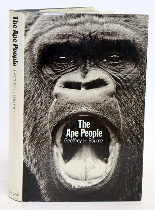 The ape people. Geoffrey H. Bourne.