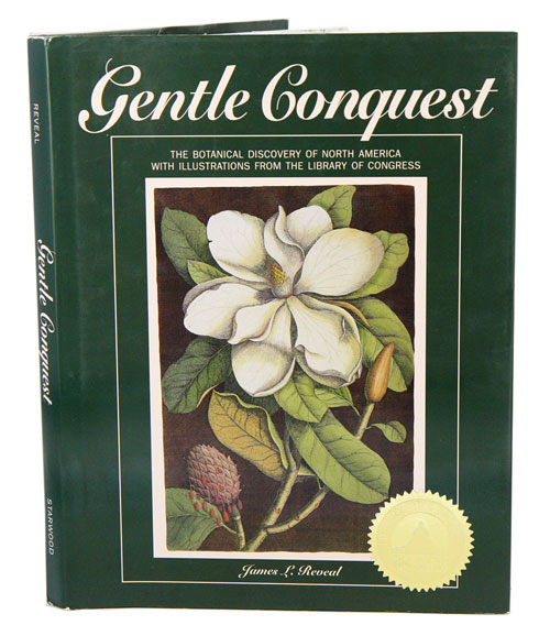 Gentle conquest: the botanical discovery of North America, with illustrations from the Library of Congress. James L. Reveal.