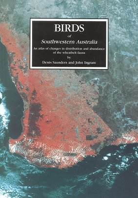 Birds of southwestern Australia: an atlas of changes in distribution and abundance of the Wheatbelt fauna. Denis Saunders, John Ingram.