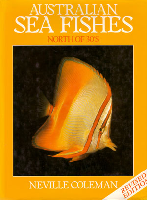 Australian sea fishes north of 30S. Neville Coleman.