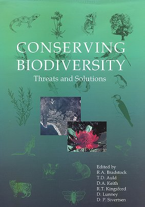Conserving biodiversity: threats and solutions. R. T. Bradstock.