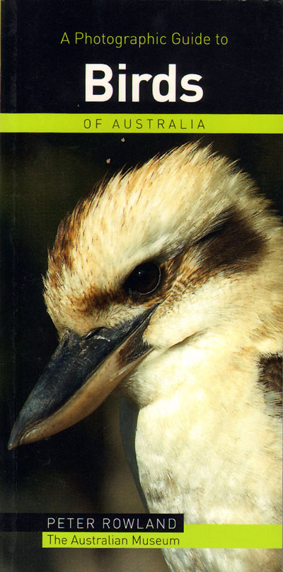 A photographic guide to birds of Australia. Peter Rowland.