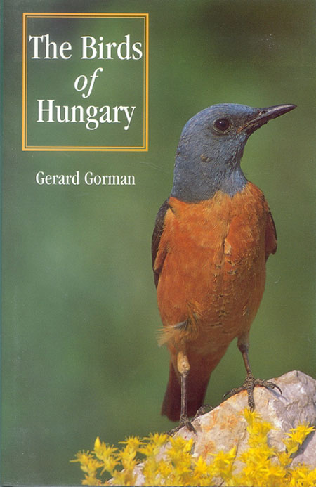 The birds of Hungary. Gerald Gorman.