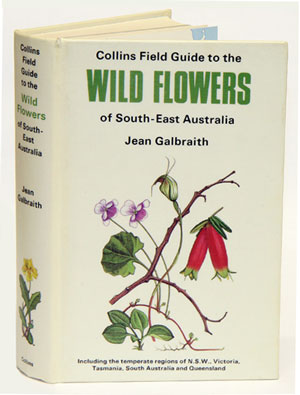 A field guide to the wild flowers of south-east Australia. Jean Galbraith.
