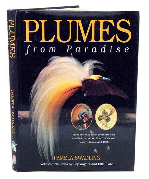 Plumes from paradise: trade cycles in outer southeast Asia and their impact on New Guinea and nearby islands until 1920. Pamela Swadling.