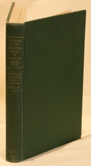 Fishes of the Pacific coast of Canada. W. A. Clemens, G. V. Wilby.