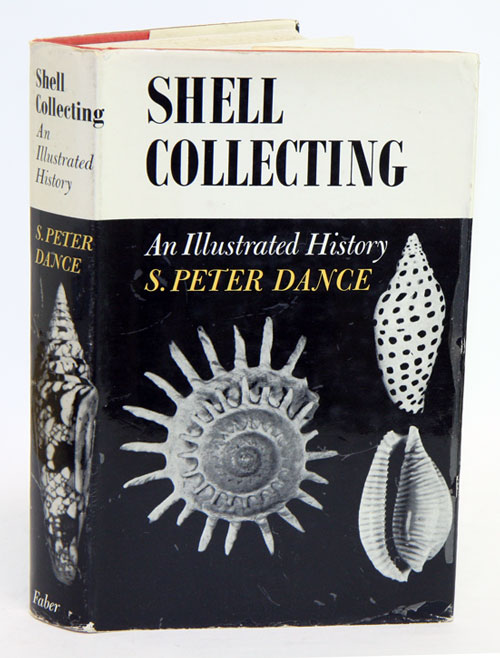 Shell collecting: an illustrated history. S. Peter Dance.