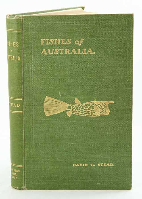 Fishes of Australia: a popular and systematic guide to the study of the wealth within our waters. David G. Stead.