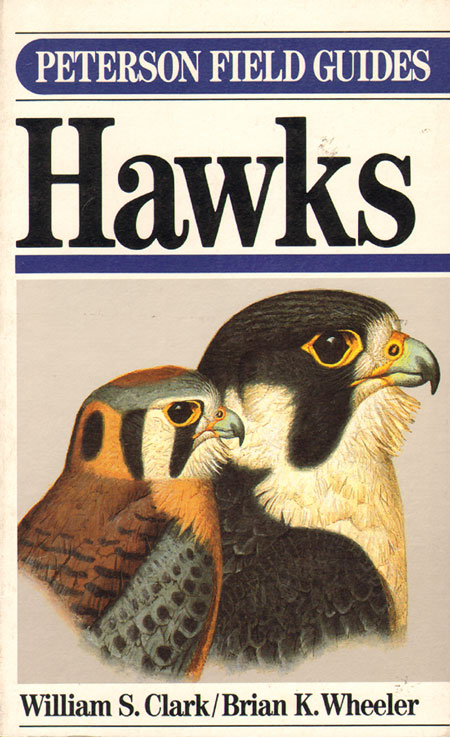 A field guide to hawks of North America. William S. Clark.