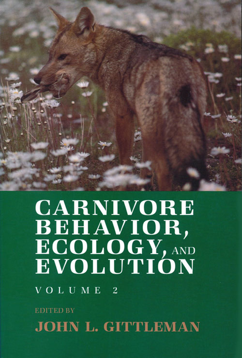 Carnivore behavior, ecology, and evolution, volume two. John L. Gittleman.