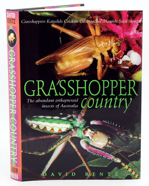 Grasshopper country: the abundant Orthopteroid insects of Australia. David Rentz.